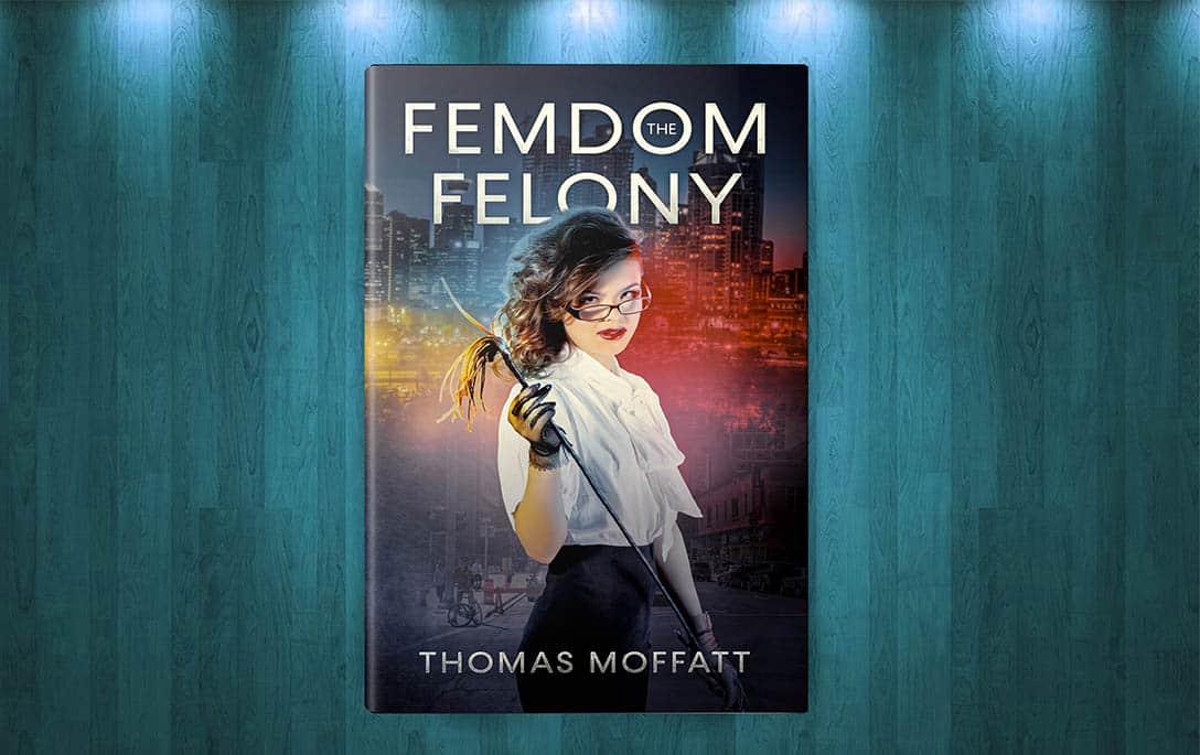 The Femdom Felony